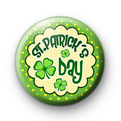 Its St Patricks Day Badge