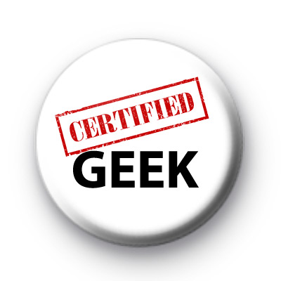 Certified GEEK Button Badges