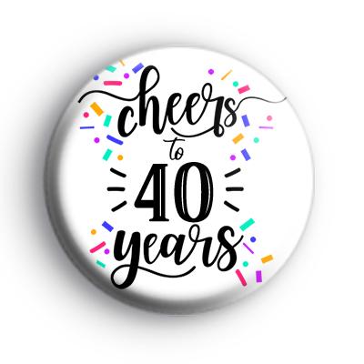 Cheers To 40 Years Badge