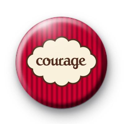 Courage Button Badge