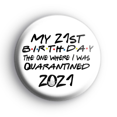 Custom Age Quarantined Birthday Badge