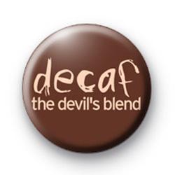 Decaf the devils blend badge