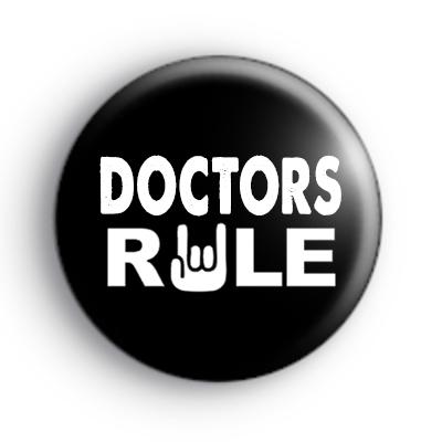 Doctors RULE Badge