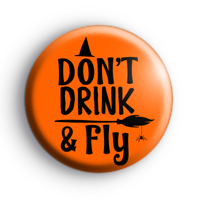 Dont Drink and Fly Witch Badge