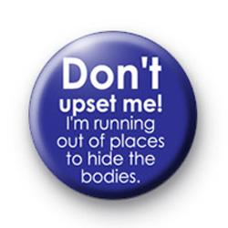 Dont upset me
