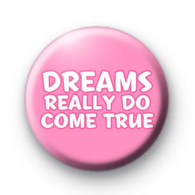 Dreams Really Do Come True badge