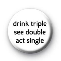 Drinking is Good Badge
