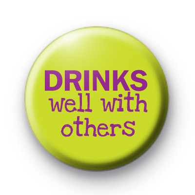 Drinks Well With Others Button Badges