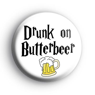 Drunk on Butterbeer Badge