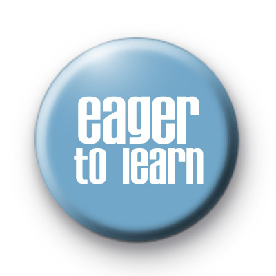 Eager to Learn Pin Badge