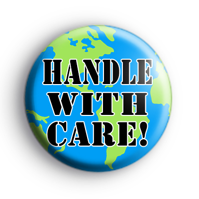 Planet Earth Handle With Care Badge