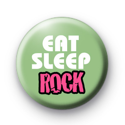 Eat Sleep Rock Pink Badge
