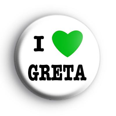I Love Greta  Badge