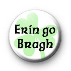 Erin go Bragh Button Badge