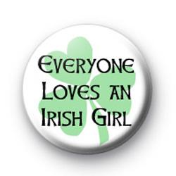 Everyone Loves an Irish Girl Badge