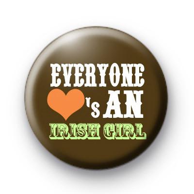 Everyone LOVES an Irish Girl 2 badge