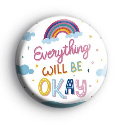Everything Will Be OK Rainbow Badge