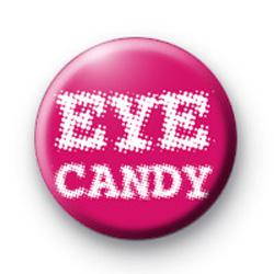 Eye Candy Button Badge