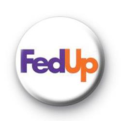 Fed Up badges
