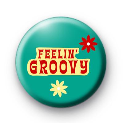 Feelin Groovy Button Badges