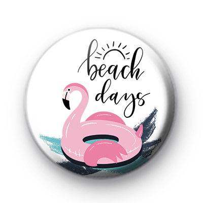Flamingo Beach Days Button Badge