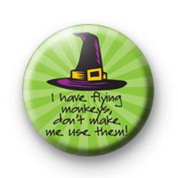 I Have Flying Monkeys Button Badge