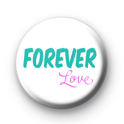 Forever Love Button Badges