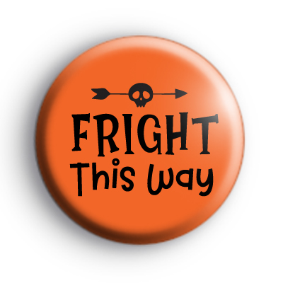 Fright This Way Halloween Badge