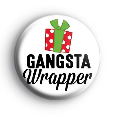 Gangsta Wrapper Christmas Slogan Badge