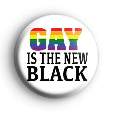 Gay is the new BLACK badge
