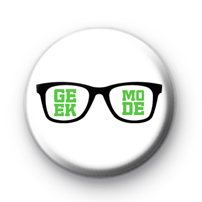 Geek Mode Pin Button Badges