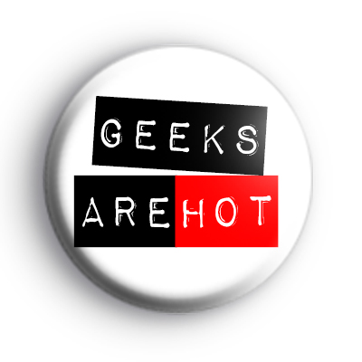 Geeks are HOT Badge