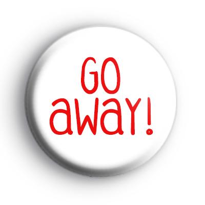 GO Away Badge