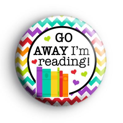 Go Away Im Reading Badge