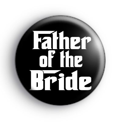 Godfather Style Father of the Bride Badge