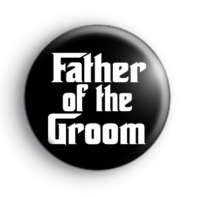 Godfather Style Father of the Groom Badge