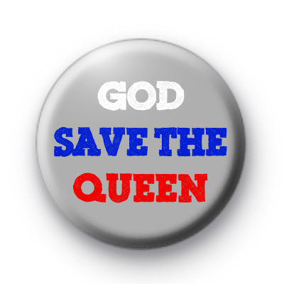 God Save The Queen Badge