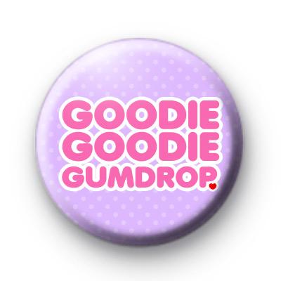 Goodie Goodie Gumdrop Badge