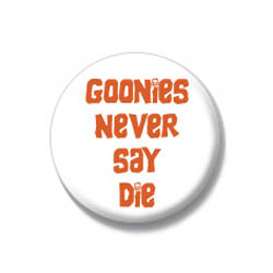 Goonies Never Say Die badges