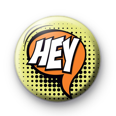 Comic Book Style HEY Speech Bubble Badge