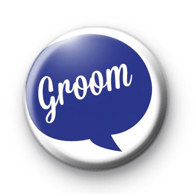 Speech Bubble Groom Button Badge