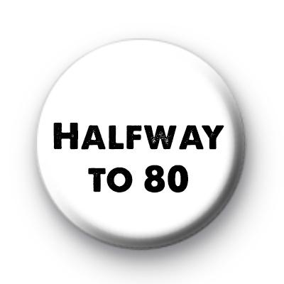 Halfway to 80