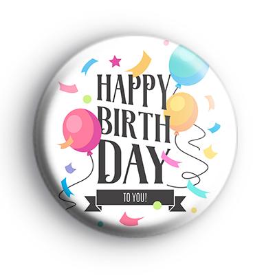Happy Birthday To You Badge