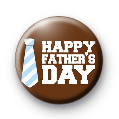 Happy Fathers Day Tie Button Badge