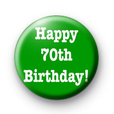 Happy 70th Birthday Badge