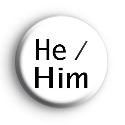 He Him Pronouns Badge