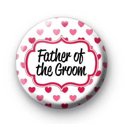 Hearts Galore Father of the Groom Badge