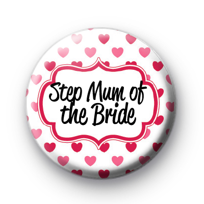 Hearts Galore Step Mum of the bride badge