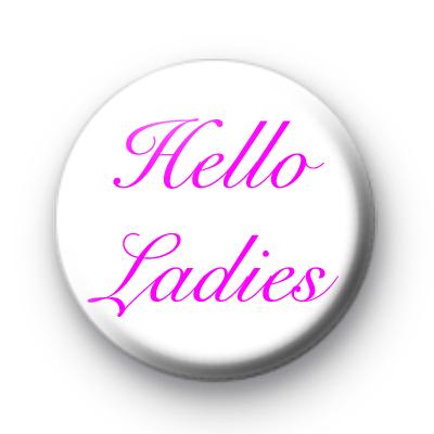 Hello Ladies badge