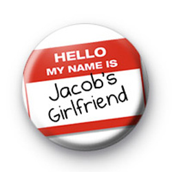Hello My Name is Jacobs Girfriend badges